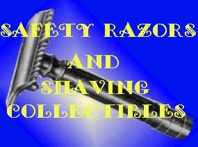 Safety Razors and Shaving Collectibles
